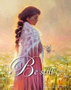 Waiting is remarkably difficult for most of us to do. But it's generally worth it. Be Still . . . poster by Steve Henderson