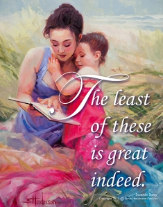 Most homemakers not only have a lot of experience with people, we also recognize that children, too, are people. The Least of These poster by Steve Henderson