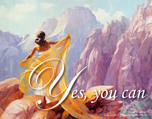 The odd thing about when we get to the point of saying that we absolutely can't, is that we can. Somehow, we always do. Yes, You Can poster by Steve Henderson, based upon Dream Catcher