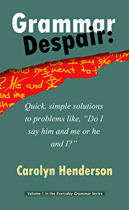 I wrote Grammar Despair to help people write, and write well, something you can do without a degree in Grammar. Paperback and Digital at Amazon.com.