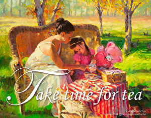 Simple pleasures -- these are life's gifts. Take Time for Tea inspirational poster at Steve Henderson Fine Art.