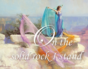 Our Rock -- is He large and solid and granite, or a pebble in our shoe? On the Solid Rock I Stand inspirational poster by Steve Henderson.
