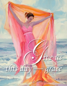 God's grace enables us to live without fear that we will be constantly rejected for our shortcomings. Give Us This Day -- Grace poster by Steve Henderson Fine Art