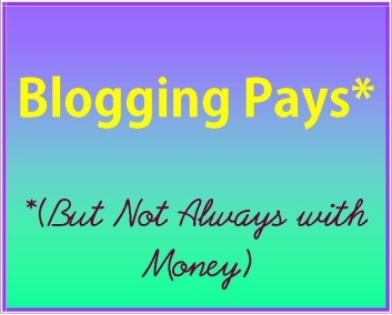 Blogging Pays but not always with money